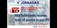 """Ponencia de D. Manuel Gálvez y D. Rafael Muñoz-Reja: """" MAX Optimizando recursos"""""""