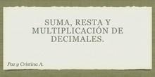 PRIMARIA- 6º-SUMA, RESTA Y MULTIPLICACIÓN DE DECIMALES - MATEMATICAS - PAZ Y CRISTINA - FORMACIÓN