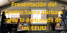 Presentación del Centro Santa Bárbara ante la embajada de los EEUU