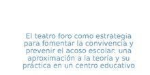 El teatro foro como estrategia para fomentar la convivencia y prevenir el acoso escolar