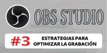 OBS 3 - Estrategias para optimizar la grabación