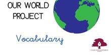 PRIMARIA 1º - CIENCIAS SOCIALES - OUR WORLD_VOCABULARY
