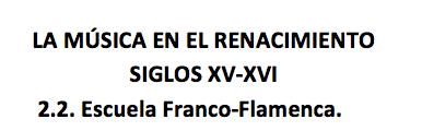 La música en el Renacimiento_2.2. Escuela Franco-Flamenca