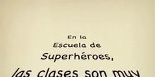 De todo un poco 15 Este 05 Escuela de superhéroes