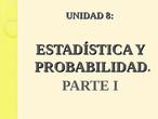 UNIDAD 8 Estadística y probabilidad