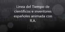 Linea del Tiempo de Científicos e Inventores españoles animada con RA