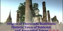 The Origins of Theravada Buddhism: the Historic Town of Sukhotai and associated towns: UNESCO Culture Sector