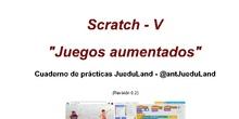Prácticas Scratch V - Juegos aumentados (revisión 0.2)