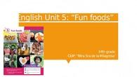 "English unit 5 ""fun foods"""
