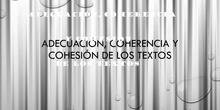 Adecuación, coherencia y cohesión de los textos