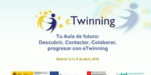 Tu aula de futuro: descubrir, contactar, colaborar, progresar con Etwining IV