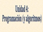 teic1bac_u4: programación y algoritmos