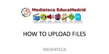 HOW TO UPLOAD FILES MEDIATECA