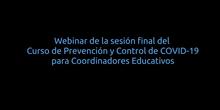 """Sesión final del curso en línea """"Prevención y control de COVID-19 para Coordinadores Educativos"""""""