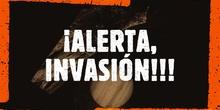 ¡ALERTA, INVASIÓN!!!
