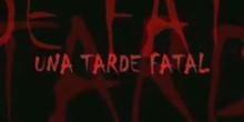Una Tarde Fatal