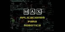MAX. Aplicaciones para robótica