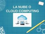 La Nube o cloud computing