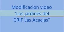 """Video modificado """"Los Jardines del CRIF Las Acacias"""""""