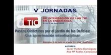 """Ponencia de Dª Ana Robles y D. Javier Medina: """"Paseos Didácticos por el Jardín de las Delicias"""""""
