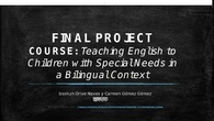 Teaching English to Students with Special Needs in a Bilingual Context.