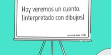 PRIMARIA 5 - VEREMOS UN CUENTO INTERPRETADO CON DIBUJOS - ANIMACIÓN A LA LECTURA