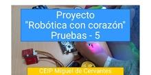 """Proyecto """"Robótica con corazón"""" - Pruebas 5"""