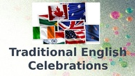 TRADITIONAL ENGLISH CELEBRATIONS ALONG THE YEAR