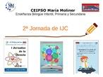 2ª Jornada del I Jornadas de la Ciencia en el CEIPSO María Moliner