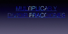 PRIMARIA - 6º - MATEMÁTICAS - MULTIPLICAR Y DIVIDIR FRACCIONES- JACOB, ANTONIO, JAVIER Y DANIEL - FORMACIÓN