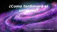 Los posibles finales del universo
