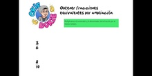 PRIMARIA - 6º - FRACCIONES EQUIVALENTES POR AMPLIACIÓN - MATEMÁTICAS - FORMACIÓN