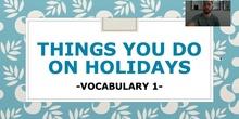 Unit 6: Vocabulary about holidays