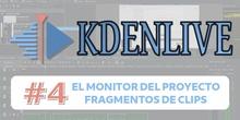 KDENLIVE #4 El monitor del proyecto. Fragmentos de clips