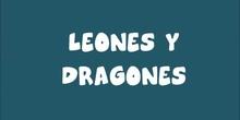 DOS LEONES Y UN DRAGÓN 5 AÑOS A