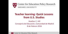 Teacher Learning: Quick Lessons from U.S. Studies. Heather C. Hill
