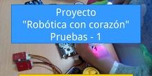 """Proyecto """"Robótica con corazón"""" - Pruebas 1"""