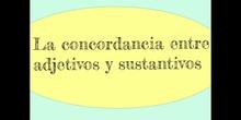 PRIMARIA 6º- LA CONCORDANCIA ENTRE ADJETIVO Y SUSTANTIVO- LENGUA Y LITERATURA - EVA Y DIEGO - FORMACIÓN