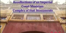 Recollections of an Imperial Court Musician: Complex of Hué Monuments: UNESCO Culture Sector