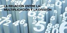 PRIMARIA 6ºA - MATEMÁTICAS - LA RELACIÓN ENTRA LA MULTIPLICACIÓN Y LA DIVISIÓN