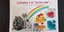 """""""Candela y el bicho ese"""""""