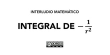 "Interludio matemático - Integral de -1/r^2<span class=""educational"" title=""Contenido educativo""><span class=""sr-av""> - Contenido educativo</span></span>"