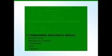 2º ESO / Tema 4 -> Punto 3 - Componentes electrónicos básicos