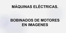 Bobinado Motores Eléctricos en Imágenes.