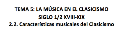 Música en el Clasicismo. 2.2. características de la música en el clasicismo