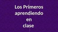 LOS PRIMEROS APRENDIENDO EN CLASE. CEIP PINOCHO 2017/18