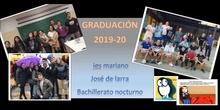 GRADUACIÓN 3º BLOQUE BACHILLERATO NOCTURNO IES MJ LARRA 2019-20