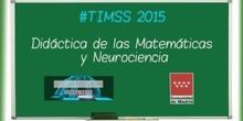 7.Tendencias en Matemáticas y Ciencias (TIMSS 2015) Inauguración Oficial. Didáctica de las Matemáticas y Neurociencia. José Antonio Fernández Bravo.