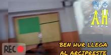 Ben Hur llega al Arcipreste