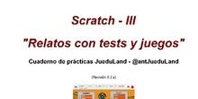 Prácticas Scratch III - Relatos con tests y juegos (revisión 0.2.a)